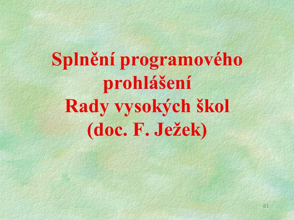 61 Splnění programového prohlášení Rady vysokých škol (doc. F. Ježek)