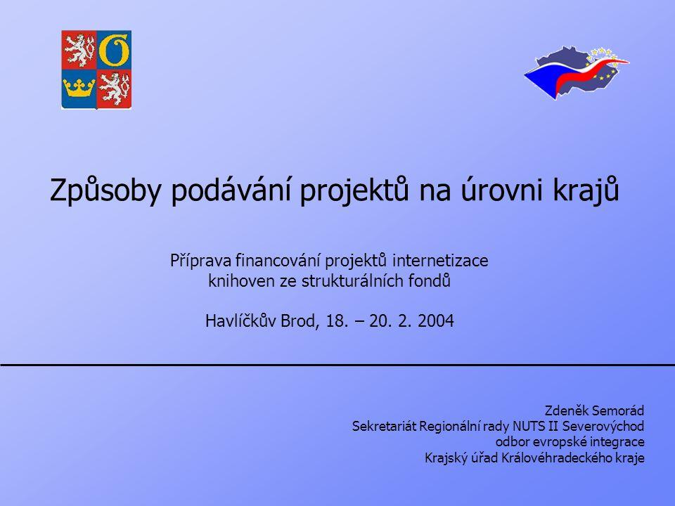Způsoby podávání projektů na úrovni krajů Příprava financování projektů internetizace knihoven ze strukturálních fondů Havlíčkův Brod, 18.
