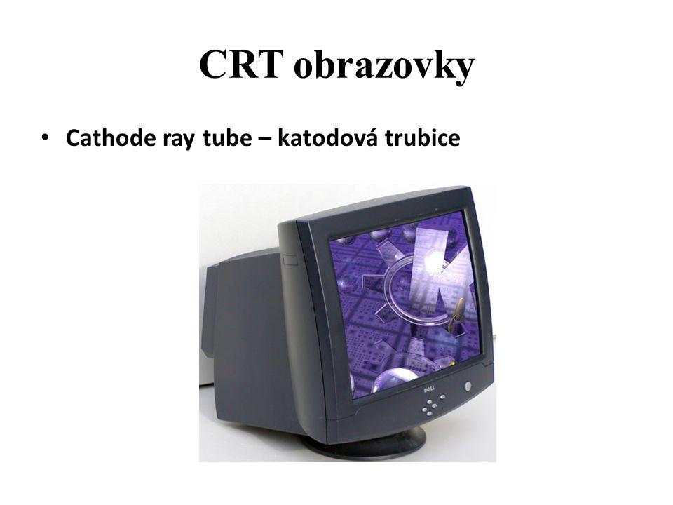 CRT obrazovky Cathode ray tube – katodová trubice
