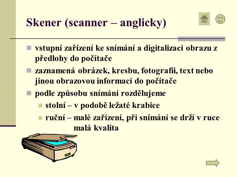 Skener (scanner – anglicky) vstupní zařízení ke snímání a digitalizaci obrazu z předlohy do počítače zaznamená obrázek, kresbu, fotografii, text nebo