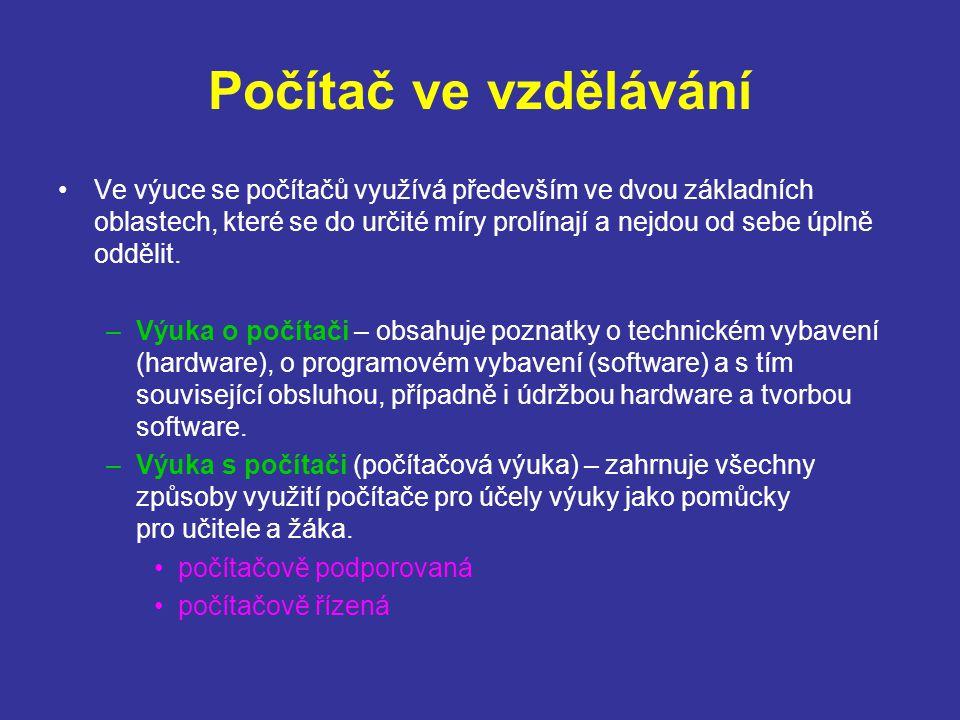 Počítač ve vzdělávání Ve výuce se počítačů využívá především ve dvou základních oblastech, které se do určité míry prolínají a nejdou od sebe úplně oddělit.