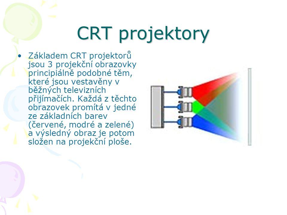 CRT projektory Základem CRT projektorů jsou 3 projekční obrazovky principiálně podobné těm, které jsou vestavěny v běžných televizních přijímačích.