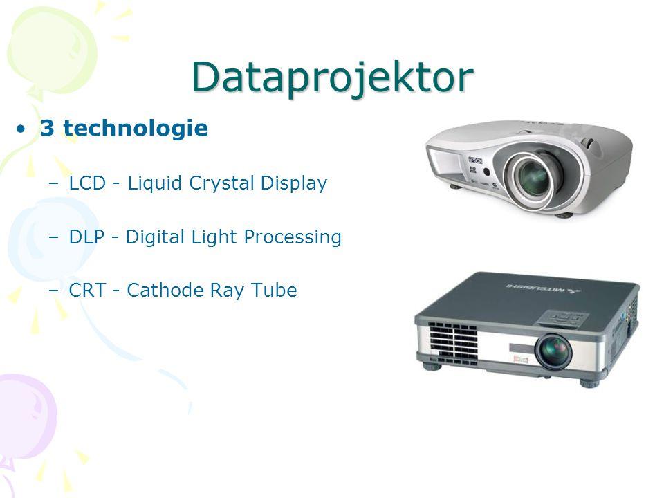 Dataprojektor 3 technologie –LCD - Liquid Crystal Display –DLP - Digital Light Processing –CRT - Cathode Ray Tube