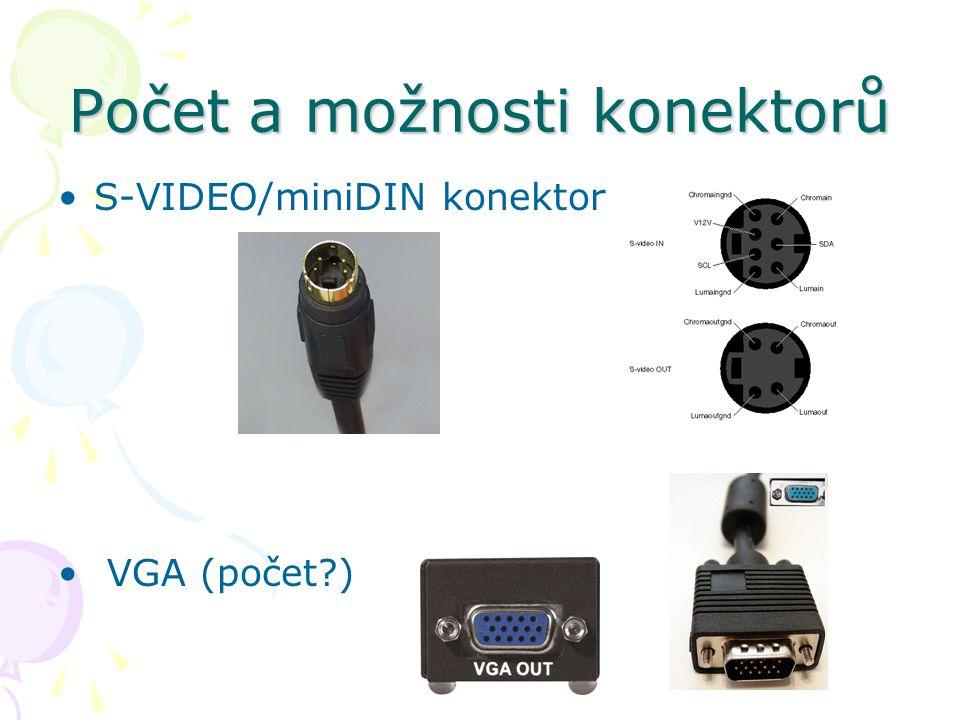 Počet a možnosti konektorů S-VIDEO/miniDIN konektor VGA (počet?)