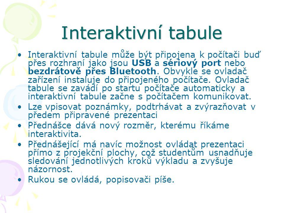 Interaktivní tabule Interaktivní tabule může být připojena k počítači buď přes rozhraní jako jsou USB a sériový port nebo bezdrátově přes Bluetooth.