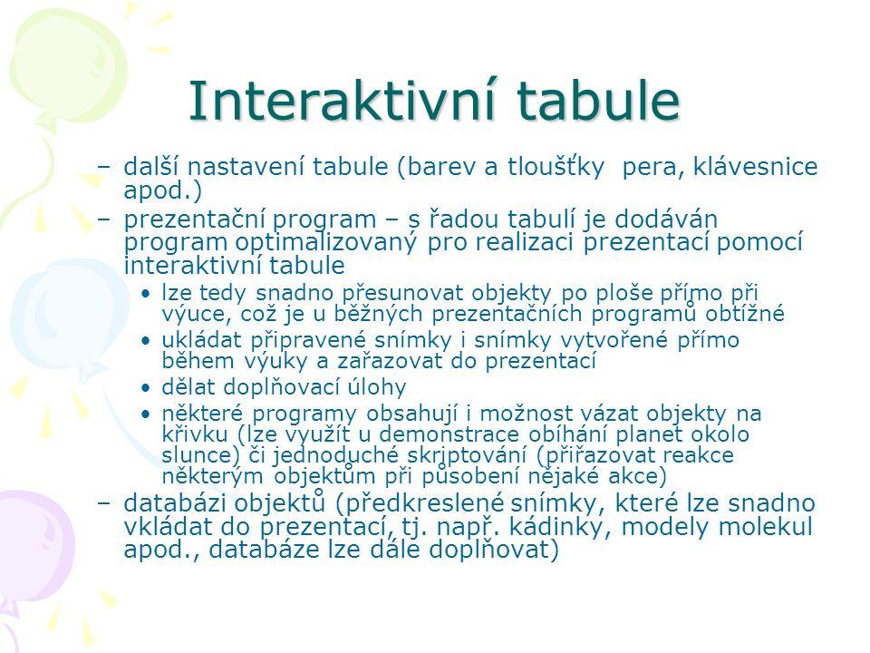 Interaktivní tabule –další nastavení tabule (barev a tloušťky pera, klávesnice apod.) –prezentační program – s řadou tabulí je dodáván program optimalizovaný pro realizaci prezentací pomocí interaktivní tabule lze tedy snadno přesunovat objekty po ploše přímo při výuce, což je u běžných prezentačních programů obtížné ukládat připravené snímky i snímky vytvořené přímo během výuky a zařazovat do prezentací dělat doplňovací úlohy některé programy obsahují i možnost vázat objekty na křivku (lze využít u demonstrace obíhání planet okolo slunce) či jednoduché skriptování (přiřazovat reakce některým objektům při působení nějaké akce) –databázi objektů (předkreslené snímky, které lze snadno vkládat do prezentací, tj.