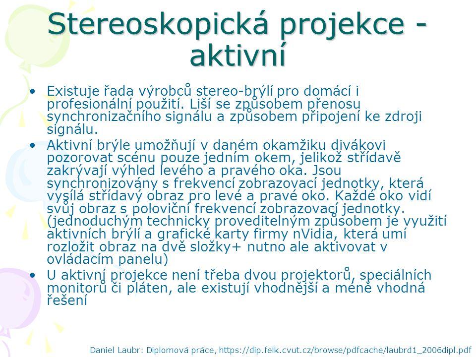 Stereoskopická projekce - aktivní Existuje řada výrobců stereo-brýlí pro domácí i profesionální použití.