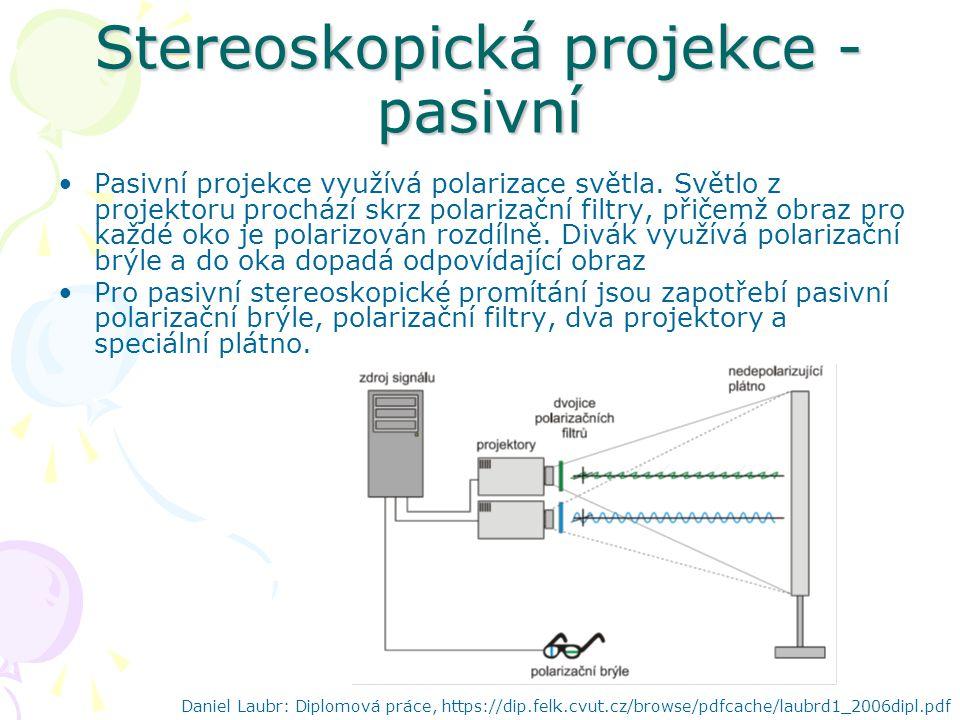 Stereoskopická projekce - pasivní Pasivní projekce využívá polarizace světla.