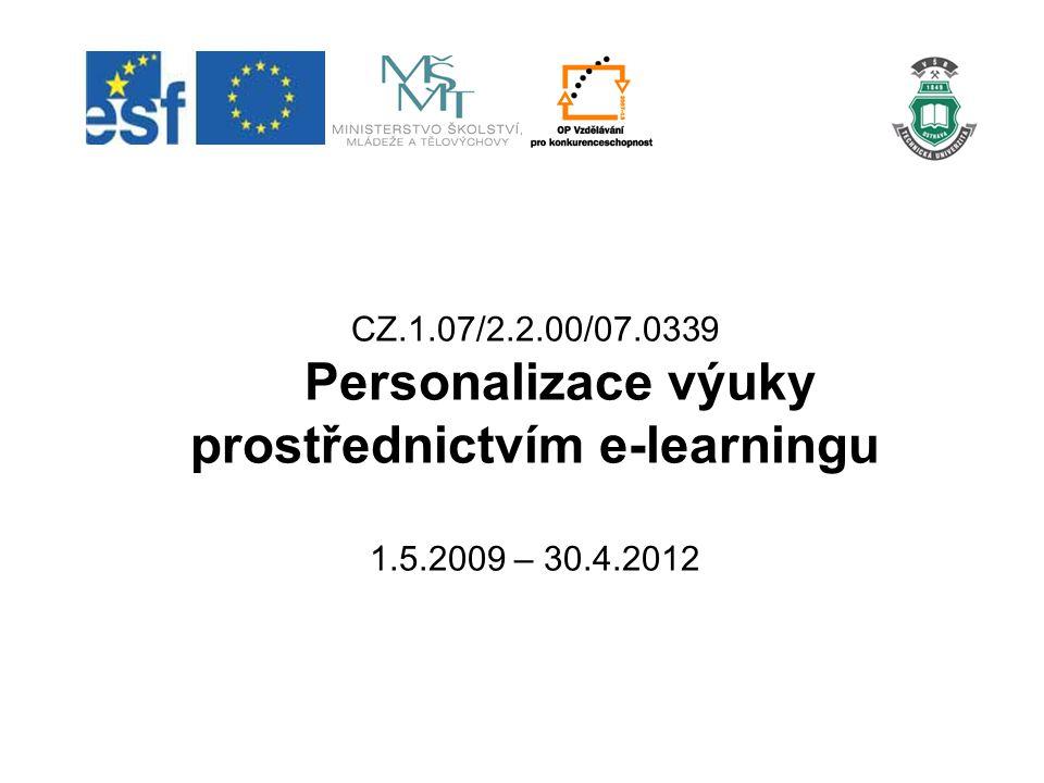 CZ.1.07/2.2.00/07.0339 Personalizace výuky prostřednictvím e-learningu 1.5.2009 – 30.4.2012
