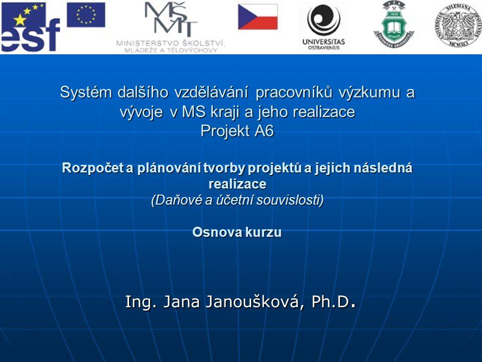 Systém dalšího vzdělávání pracovníků výzkumu a vývoje v MS kraji a jeho realizace Projekt A6 Rozpočet a plánování tvorby projektů a jejich následná re