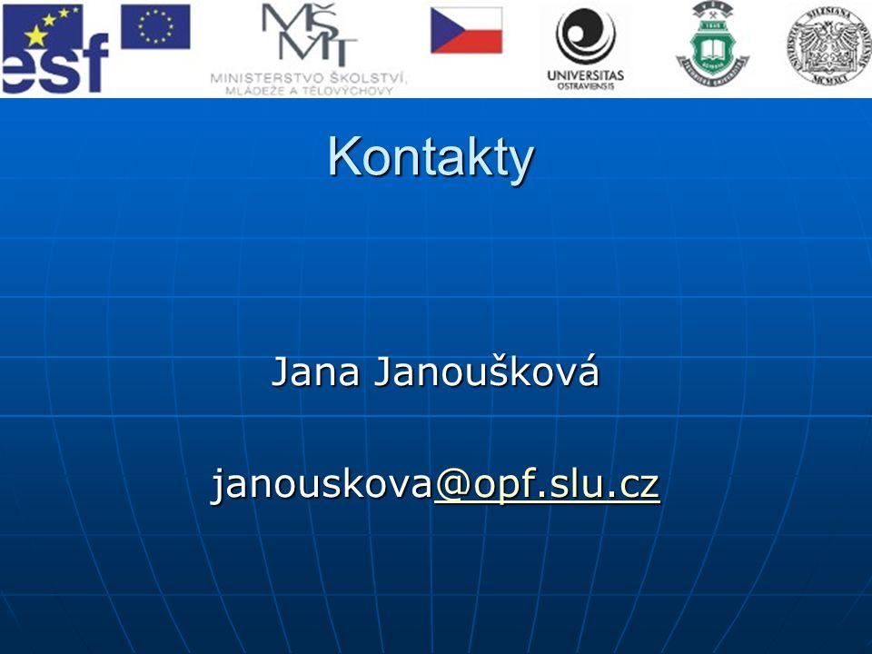 Kontakty Jana Janoušková janouskova@opf.slu.cz @opf.slu.cz