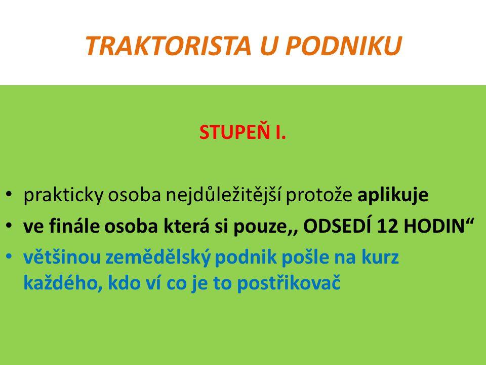 TRAKTORISTA U PODNIKU STUPEŇ I.