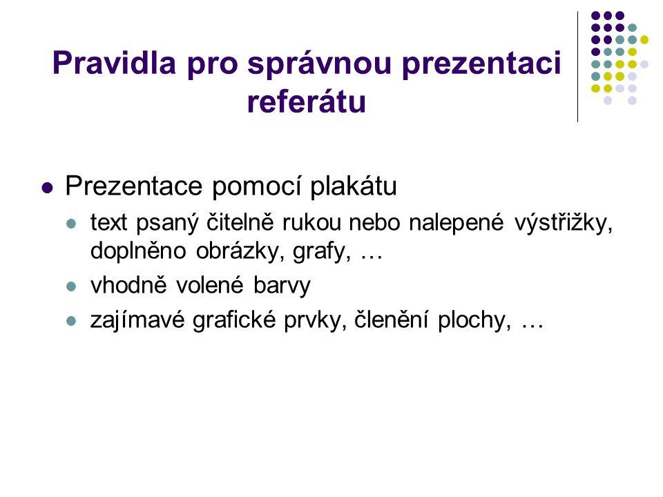 Pravidla pro správnou prezentaci referátu Jak by měl vystupovat mluvčí.