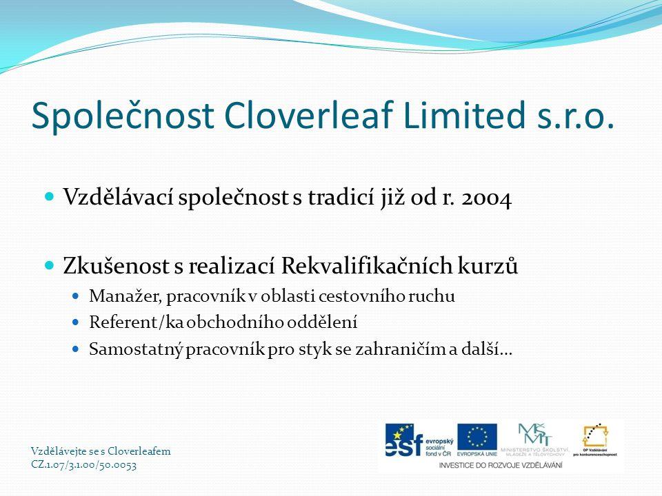Společnost Cloverleaf Limited s.r.o. Vzdělávací společnost s tradicí již od r.