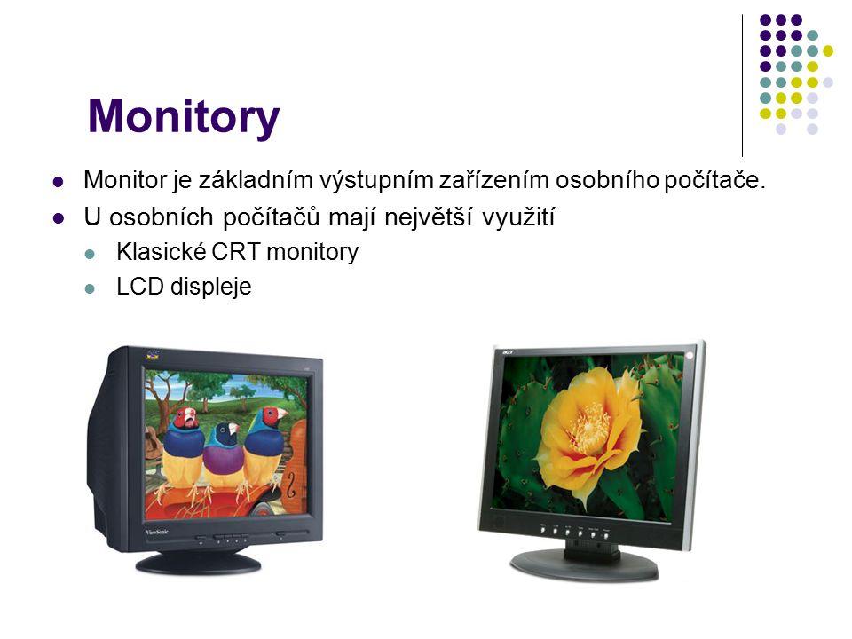 Monitory Monitor je základním výstupním zařízením osobního počítače. U osobních počítačů mají největší využití Klasické CRT monitory LCD displeje