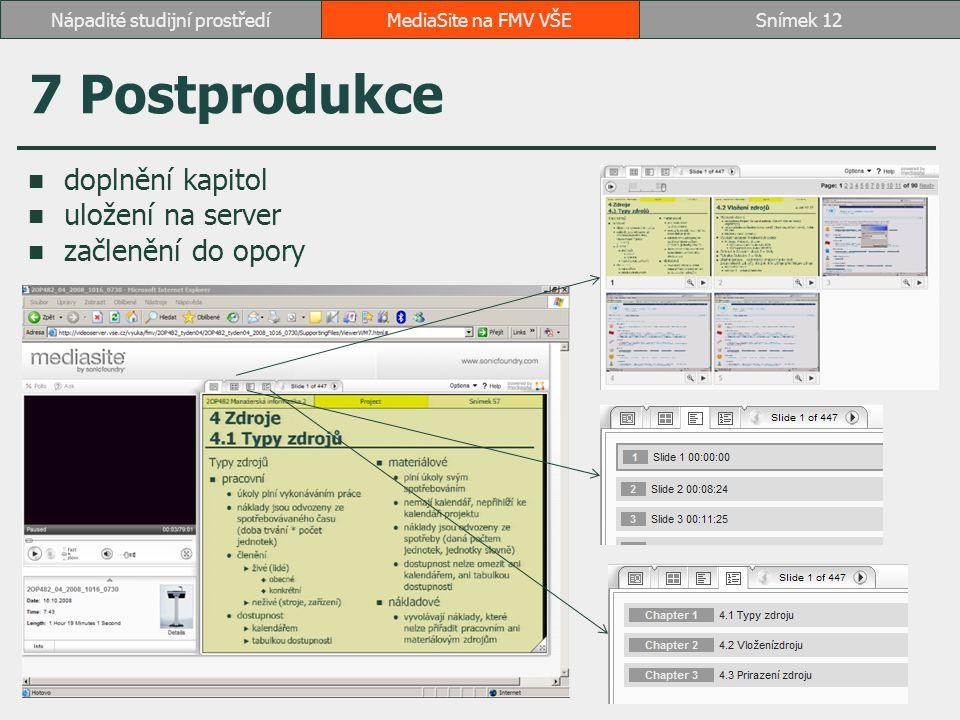 7 Postprodukce doplnění kapitol uložení na server začlenění do opory MediaSite na FMV VŠESnímek 12Nápadité studijní prostředí