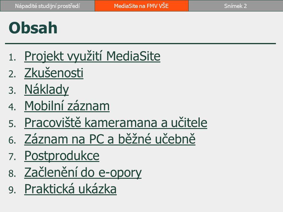 Obsah 1. Projekt využití MediaSite Projekt využití MediaSite 2.