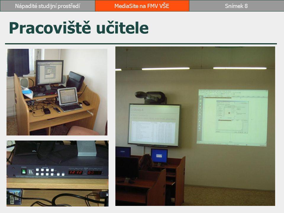 Přepínač VGA signálu Kramer VP-4x4 Vstupy PC (demonostrace) tablet (prezentace) Výstupy LCD interaktivní tabule dataprojektor Mediasite MediaSite na FMV VŠESnímek 9Nápadité studijní prostředí