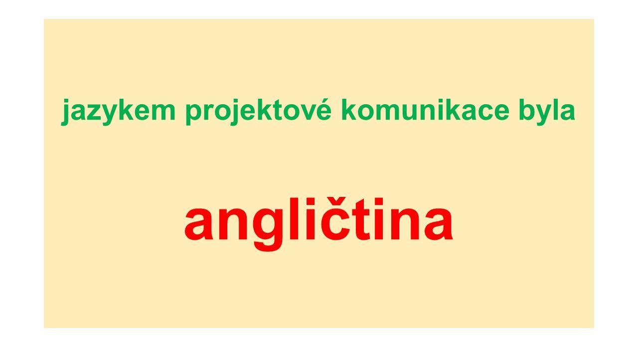 jazykem projektové komunikace byla angličtina