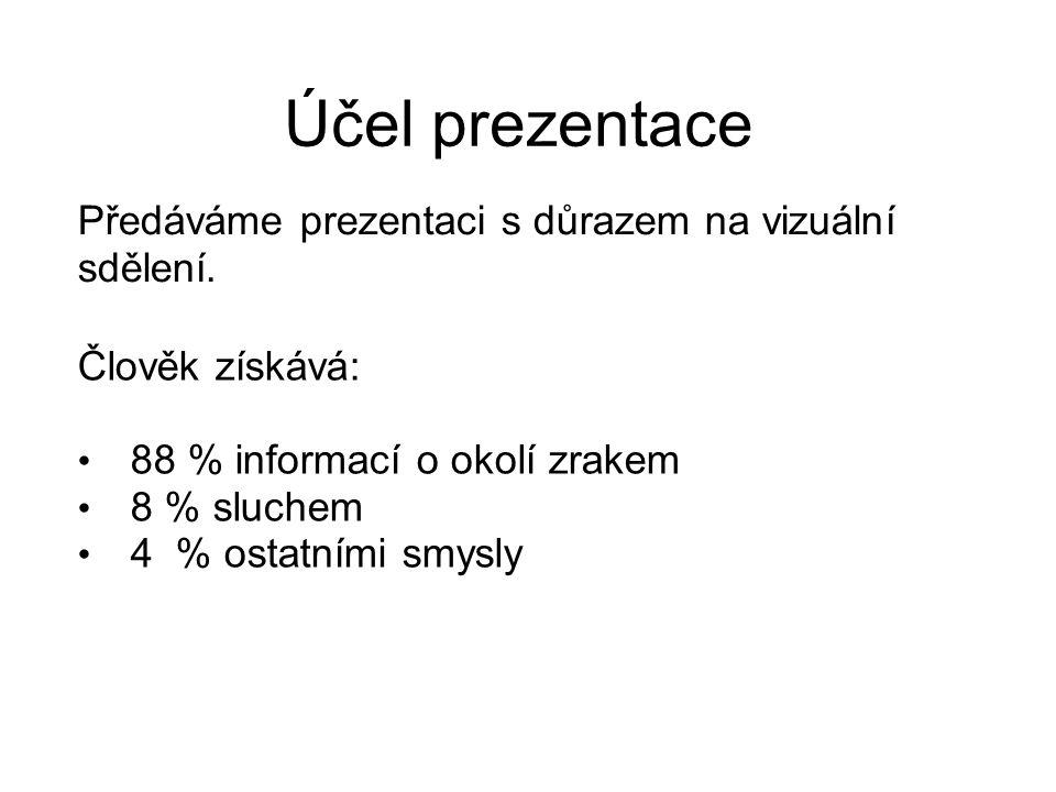 1.Výborné znalosti a přehled o prezentaci 2.