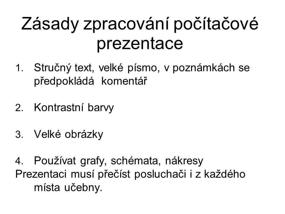 1. Stručný text, velké písmo, v poznámkách se předpokládá komentář 2.