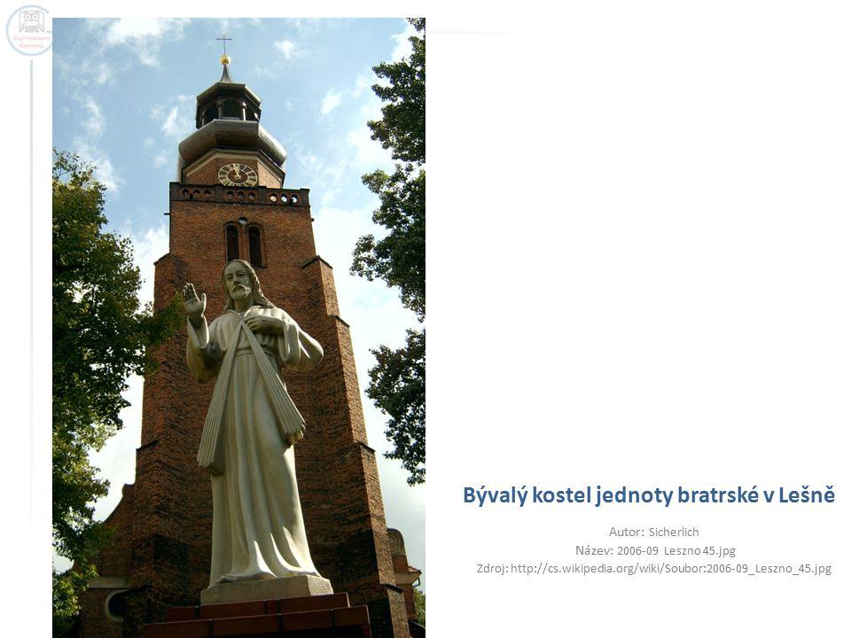 Bývalý kostel jednoty bratrské v Lešně Autor: Sicherlich Název: 2006-09 Leszno 45.jpg Zdroj: http://cs.wikipedia.org/wiki/Soubor:2006-09_Leszno_45.jpg