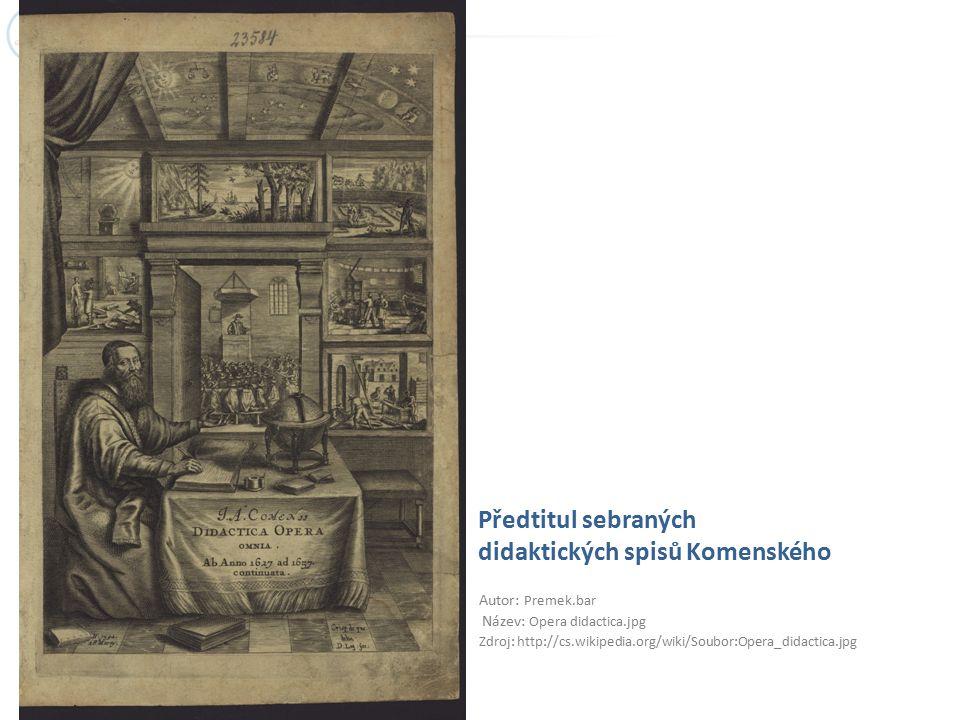 Předtitul sebraných didaktických spisů Komenského Autor: Premek.bar Název: Opera didactica.jpg Zdroj: http://cs.wikipedia.org/wiki/Soubor:Opera_didact