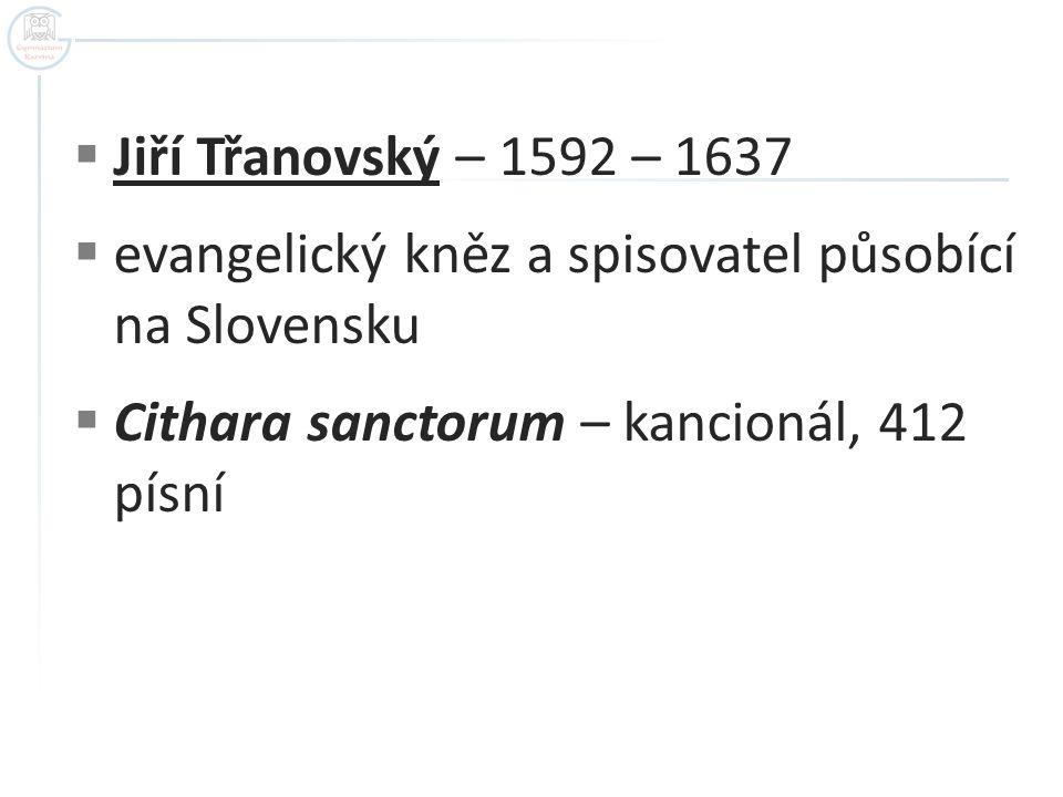 Jiří Třanovský Autor: Volné dílo Název: Tranoscius.JPG Zdroj: http://cs.wikipedia.org/wiki/Soubor:Tranoscius.JPG