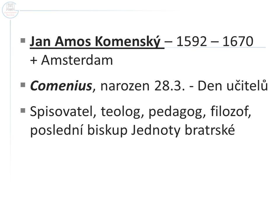  Nevíme, kde se narodil – nejčastěji se zmiňuje Nivnice – u Uherského Brodu (Zlínský kraj), Komňa – nedaleko Uherského Hradiště  Pocházel z měšťanské rodiny, brzy osiřel