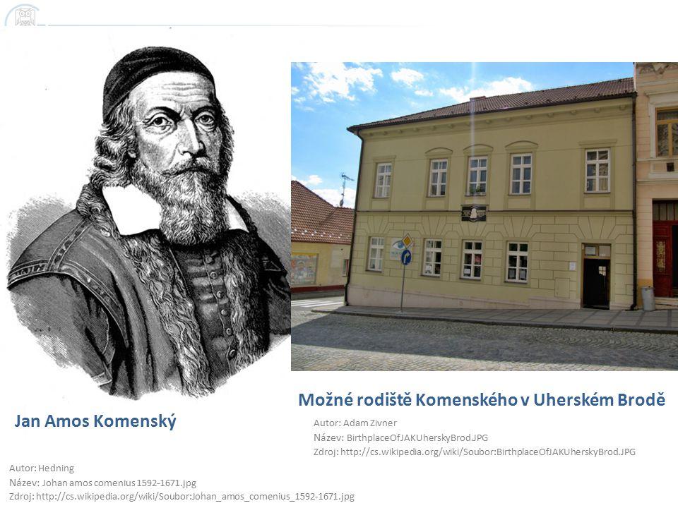 Jan Amos Komenský Autor: Hedning Název: Johan amos comenius 1592-1671.jpg Zdroj: http://cs.wikipedia.org/wiki/Soubor:Johan_amos_comenius_1592-1671.jpg