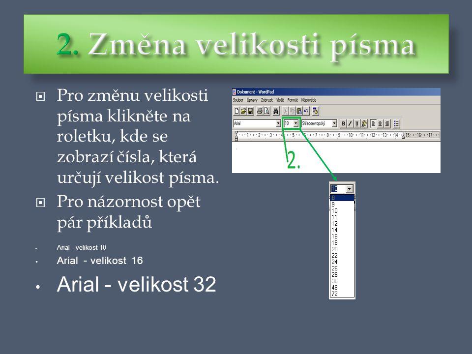  Pro změnu velikosti písma klikněte na roletku, kde se zobrazí čísla, která určují velikost písma.
