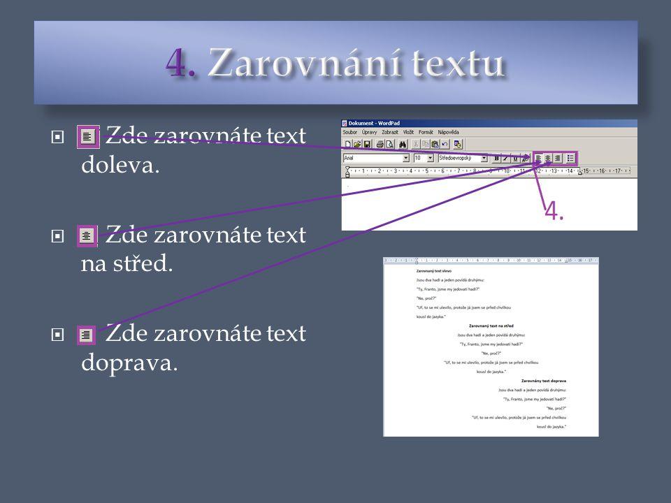  Zde zarovnáte text doleva.  Zde zarovnáte text na střed.  Zde zarovnáte text doprava.
