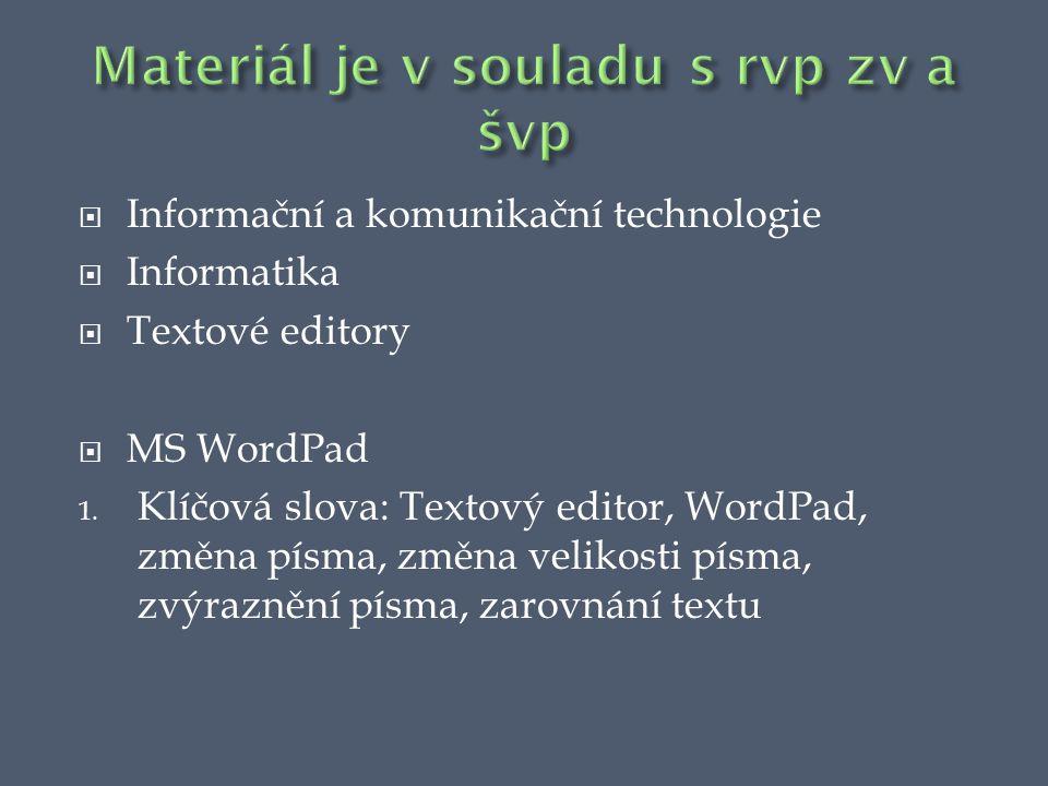  Informační a komunikační technologie  Informatika  Textové editory  MS WordPad 1.