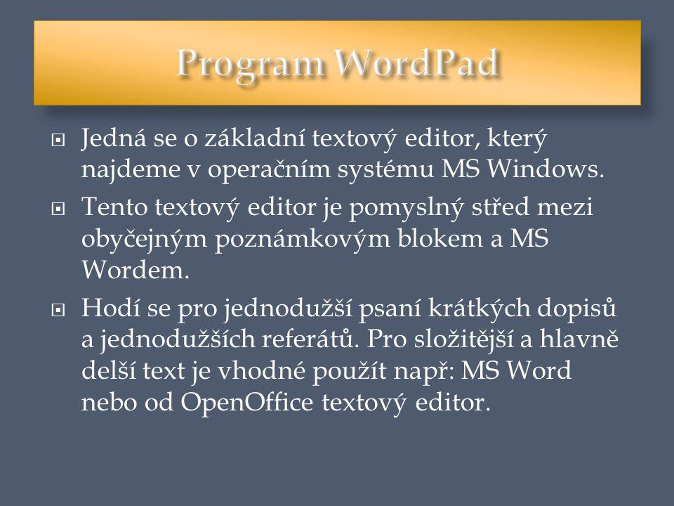 Spoušt ě ní programu MS WordPad 1.Stiskneme tlačítko Start 2.