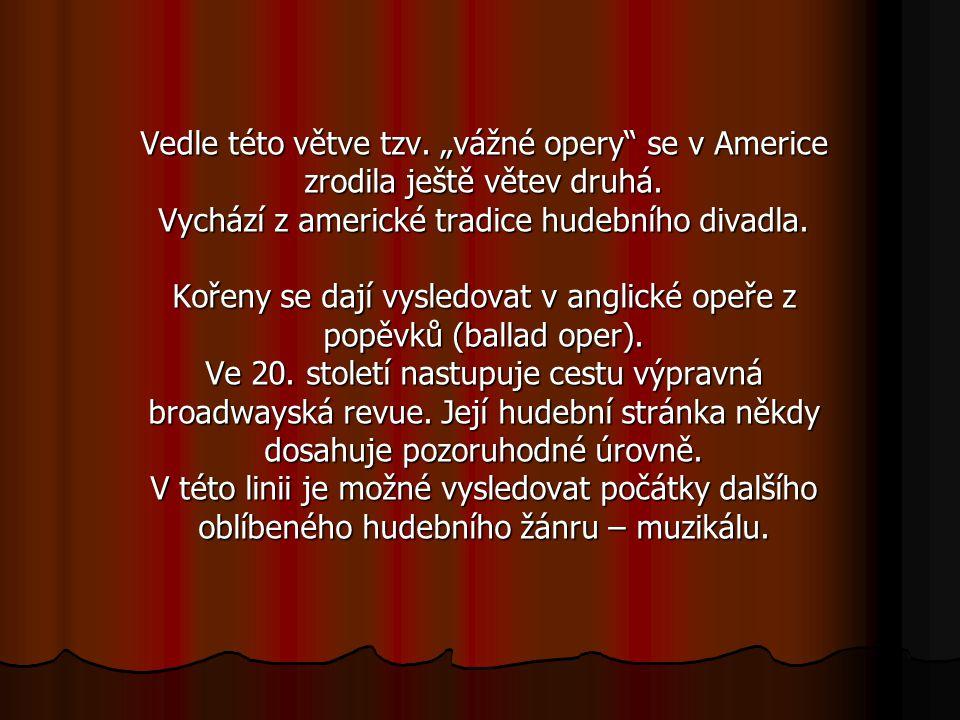 Americká opera je mnohem mladší než většina jejích evropských sester.