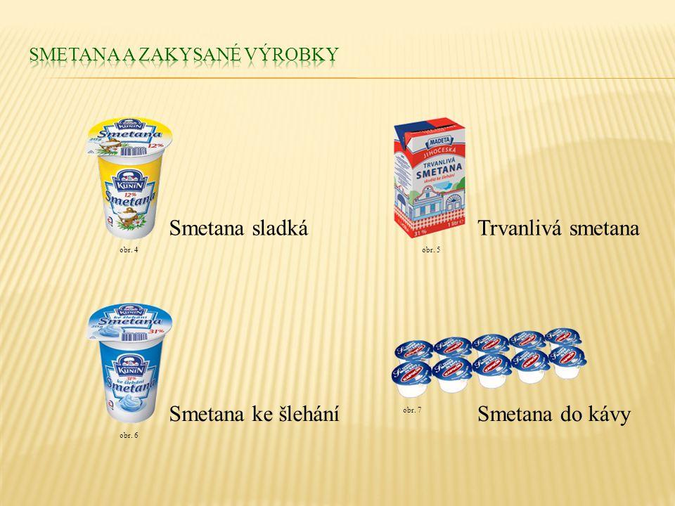 Smetana do kávy Smetana sladká Smetana ke šlehání Trvanlivá smetana obr. 4obr. 5 obr. 6 obr. 7