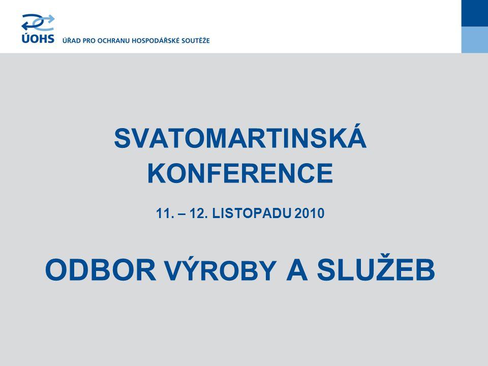 SVATOMARTINSKÁ KONFERENCE 11. – 12. LISTOPADU 2010 ODBOR VÝROBY A SLUŽEB