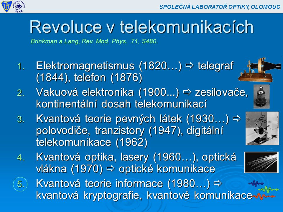 Revoluce v telekomunikacích 1. Elektromagnetismus (1820…)  telegraf (1844), telefon (1876) 2.