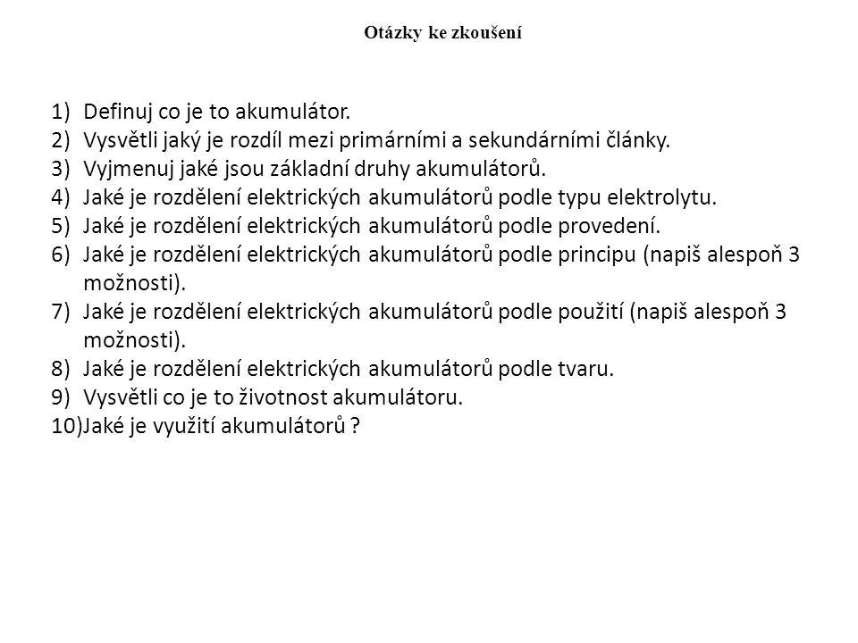 Otázky ke zkoušení 1)Definuj co je to akumulátor.