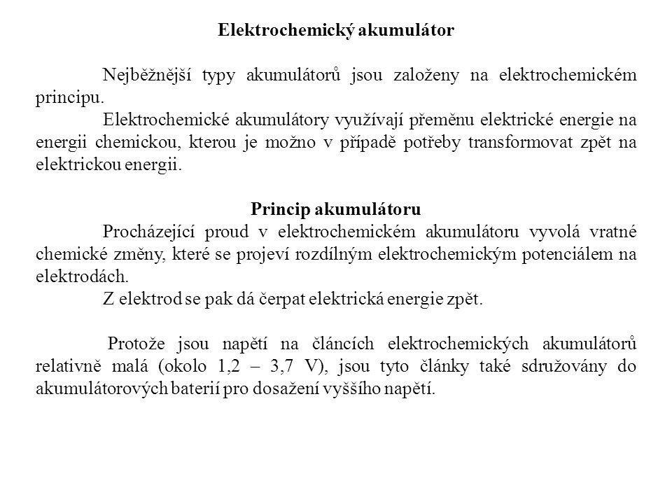 Elektrochemický akumulátor Nejběžnější typy akumulátorů jsou založeny na elektrochemickém principu.