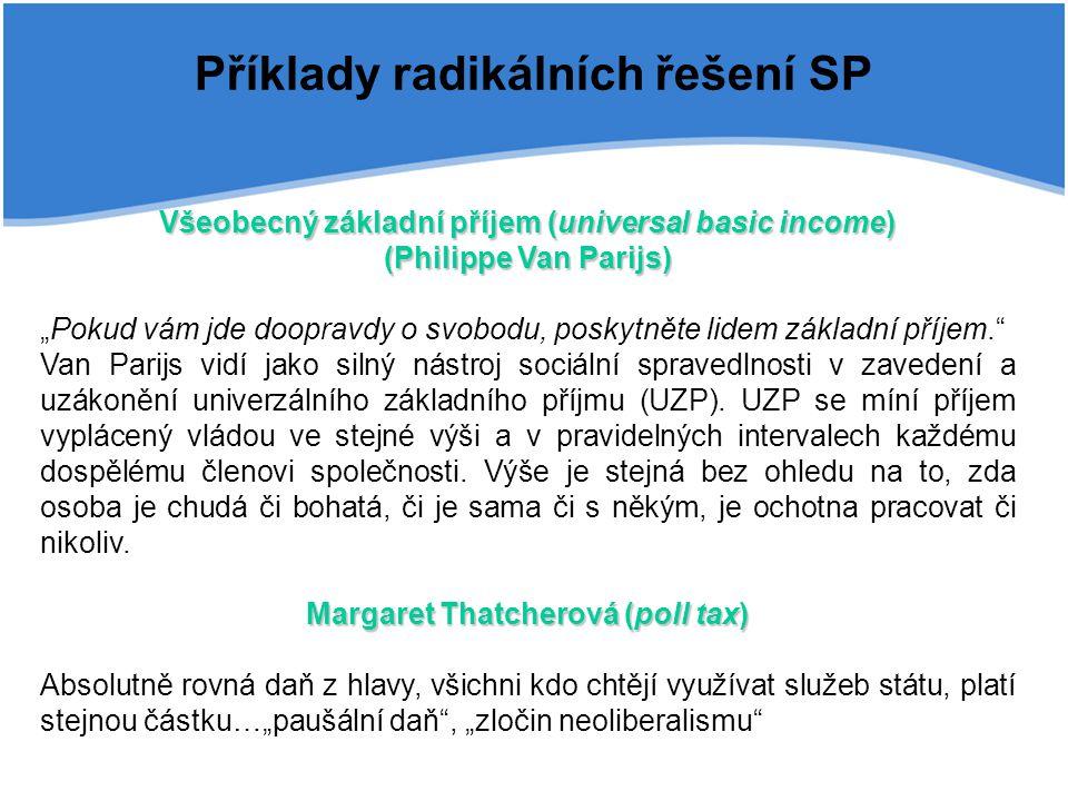 """Všeobecný základní příjem (universal basic income) (Philippe Van Parijs) """"Pokud vám jde doopravdy o svobodu, poskytněte lidem základní příjem."""" Van Pa"""