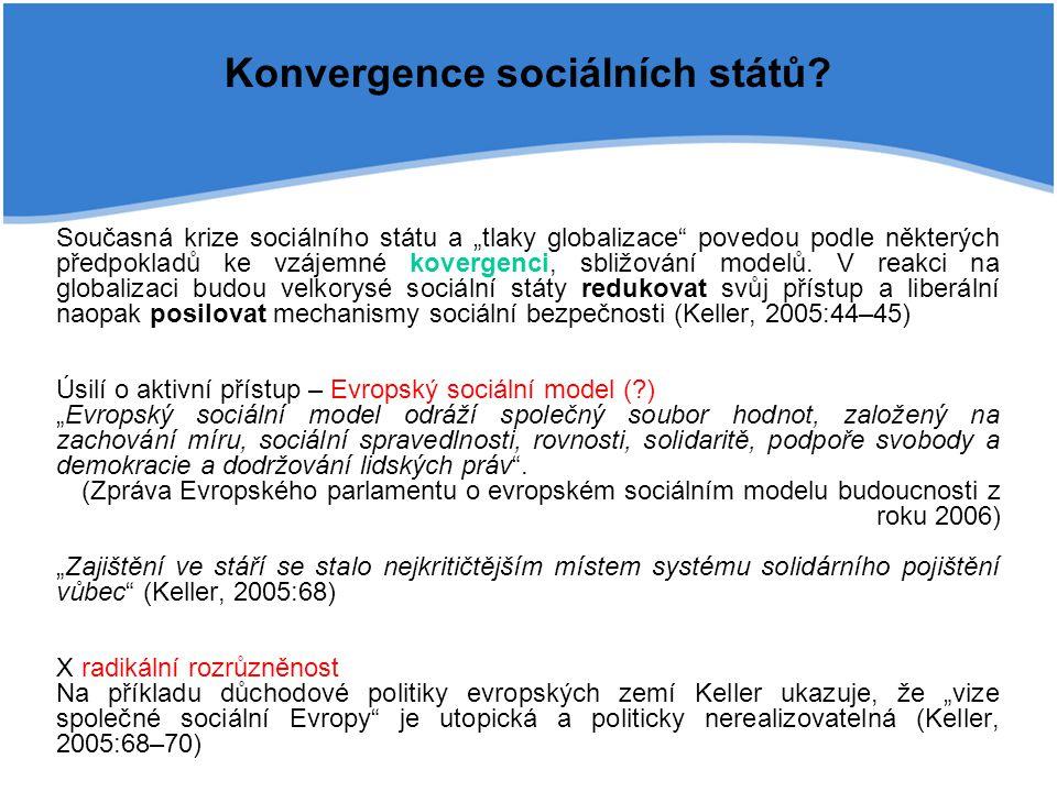 """Konvergence sociálních států? Současná krize sociálního státu a """"tlaky globalizace"""" povedou podle některých předpokladů ke vzájemné kovergenci, sbližo"""