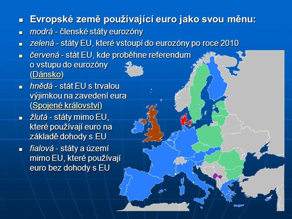 Evropské země používající euro jako svou měnu: Evropské země používající euro jako svou měnu: modrá - členské státy eurozóny modrá - členské státy eur
