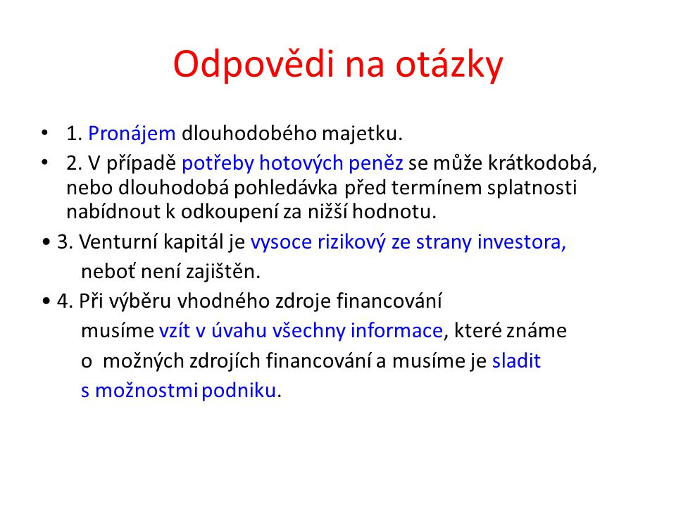 Odpovědi na otázky 1. Pronájem dlouhodobého majetku.
