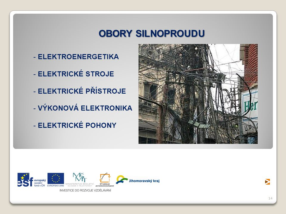 14 OBORY SILNOPROUDU - ELEKTROENERGETIKA - ELEKTRICKÉ STROJE - ELEKTRICKÉ PŘÍSTROJE - VÝKONOVÁ ELEKTRONIKA - ELEKTRICKÉ POHONY