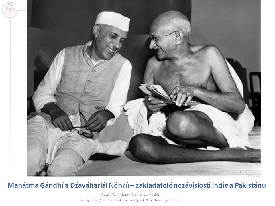 Mahátma Gándhí a Džaváharlál Néhrú – zakladatelé nezávislosti Indie a Pákistánu Autor: Yann Název: Nehru_gandhi.jpg Zdroj: http://commons.wikimedia.or