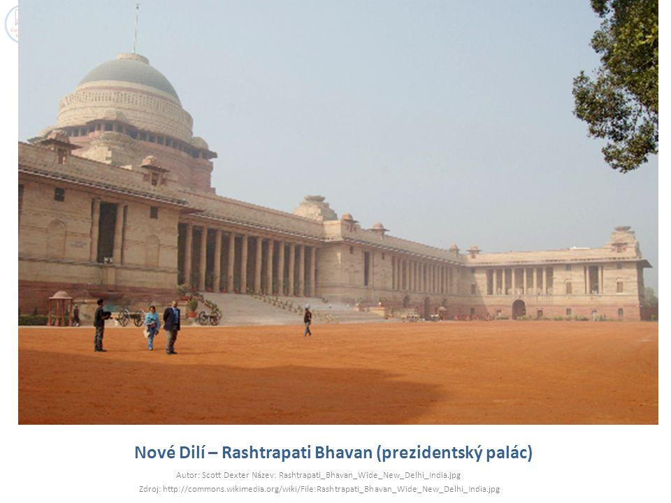 Nové Dilí – Rashtrapati Bhavan (prezidentský palác) Autor: Scott Dexter Název: Rashtrapati_Bhavan_Wide_New_Delhi_India.jpg Zdroj: http://commons.wikim