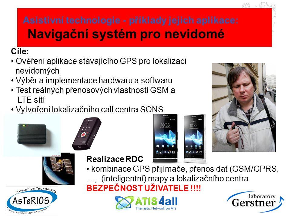 Asistivní technologie - příklady jejich aplikace: Navigační systém pro nevidomé Cíle: Ověření aplikace stávajícího GPS pro lokalizaci nevidomých Výběr