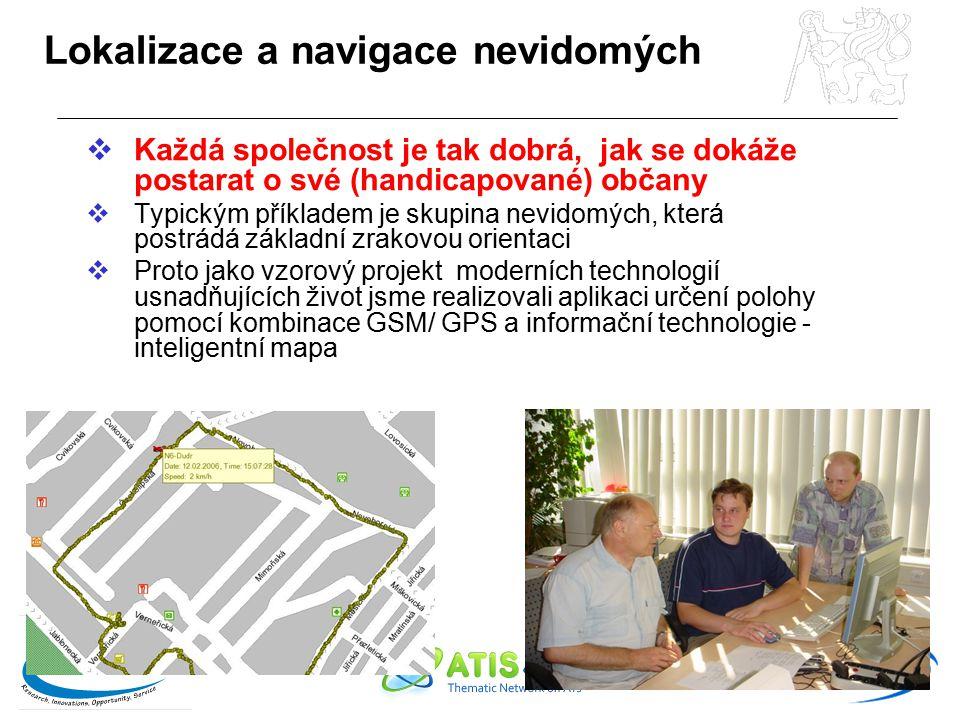 14 Lokalizace a navigace nevidomých  Každá společnost je tak dobrá, jak se dokáže postarat o své (handicapované) občany  Typickým příkladem je skupi