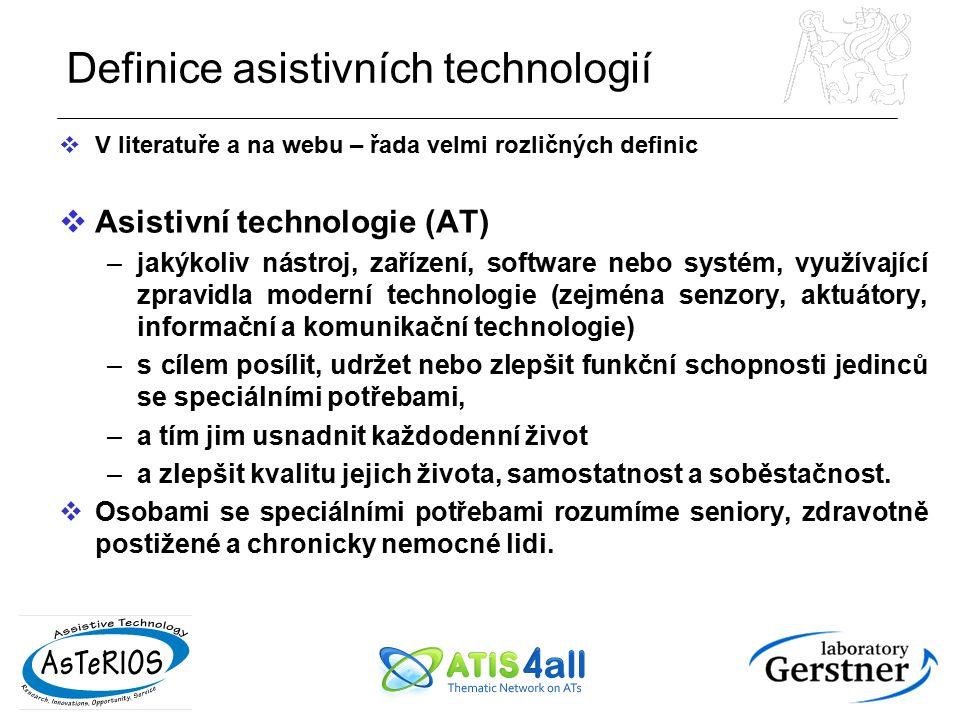 Definice asistivních technologií  V literatuře a na webu – řada velmi rozličných definic  Asistivní technologie (AT) –jakýkoliv nástroj, zařízení, s